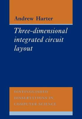 Three-Dimensional Integrated Circuit Layout - Distinguished Dissertations in Computer Science 2 (Paperback)