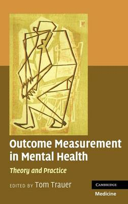 Outcome Measurement in Mental Health: Theory and Practice (Hardback)