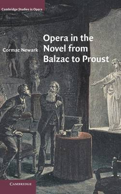 Cambridge Studies in Opera: Opera in the Novel from Balzac to Proust (Hardback)