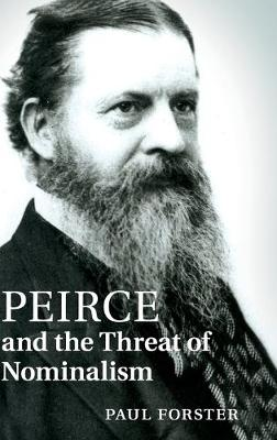 Peirce and the Threat of Nominalism (Hardback)