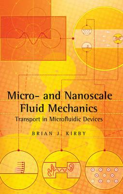 Micro- and Nanoscale Fluid Mechanics: Transport in Microfluidic Devices (Hardback)