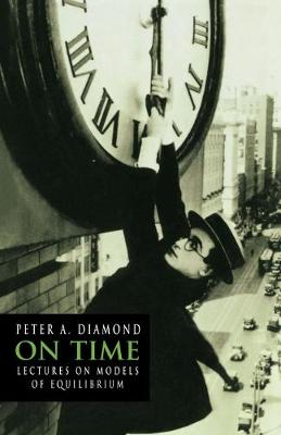 Churchill Lectures in Economics: On Time: Lectures on Models of Equilibrium (Paperback)