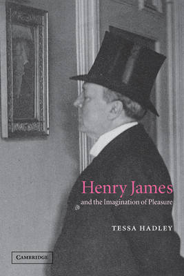 Henry James and the Imagination of Pleasure (Paperback)