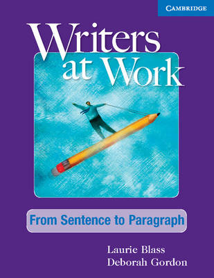 Writers at Work: From Sentence to Paragraph Student's Book (Paperback)