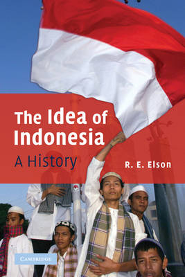 The Idea of Indonesia: A History (Paperback)