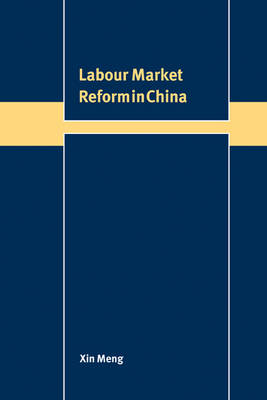 Labour Market Reform in China - Trade and Development (Paperback)