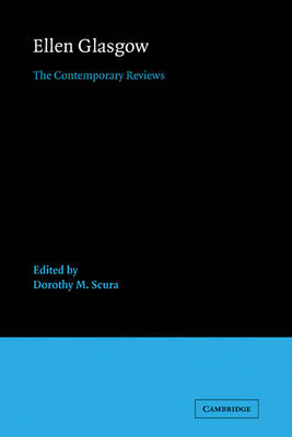Ellen Glasgow: The Contemporary Reviews - American Critical Archives 3 (Paperback)