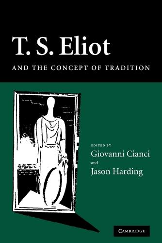 T. S. Eliot and the Concept of Tradition (Paperback)