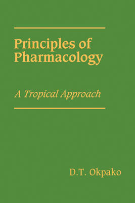 Principles of Pharmacology: A Tropical Approach (Paperback)