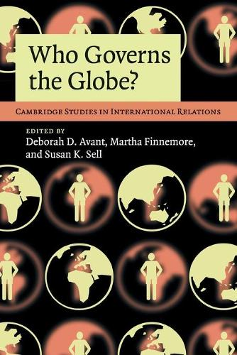 Who Governs the Globe? - Cambridge Studies in International Relations 114 (Paperback)