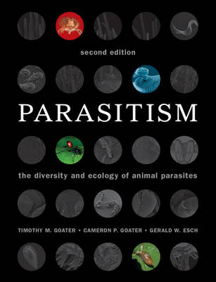 Parasitism: The Diversity and Ecology of Animal Parasites (Paperback)