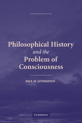 Philosophical History and the Problem of Consciousness (Paperback)