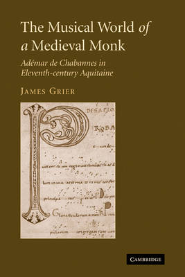 The Musical World of a Medieval Monk: Ademar de Chabannes in Eleventh-century Aquitaine (Paperback)