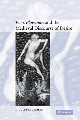 'Piers Plowman' and the Medieval Discourse of Desire - Cambridge Studies in Medieval Literature (Paperback)