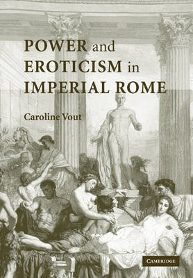 Power and Eroticism in Imperial Rome (Paperback)