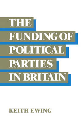 The Funding of Political Parties in Britain (Paperback)