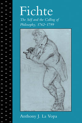 Fichte: The Self and the Calling of Philosophy, 1762-1799 (Paperback)