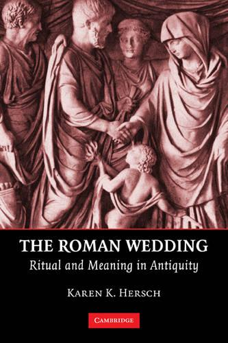 The Roman Wedding: Ritual and Meaning in Antiquity (Paperback)