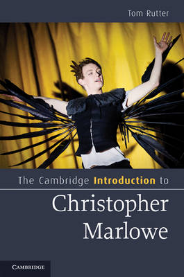 Cambridge Introductions to Literature: The Cambridge Introduction to Christopher Marlowe (Paperback)