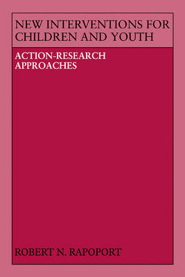 New Interventions for Children and Youth: Action-Research Approaches (Paperback)