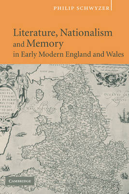 Literature, Nationalism, and Memory in Early Modern England and Wales (Paperback)