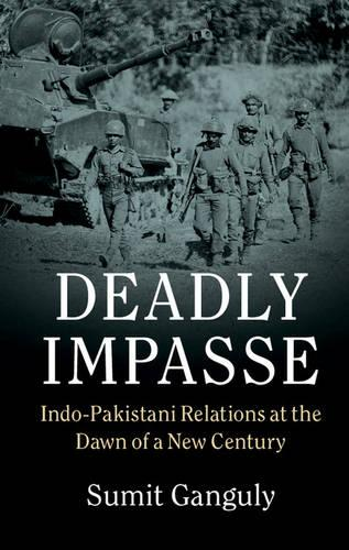 Deadly Impasse: Indo-Pakistani Relations at the Dawn of a New Century (Paperback)