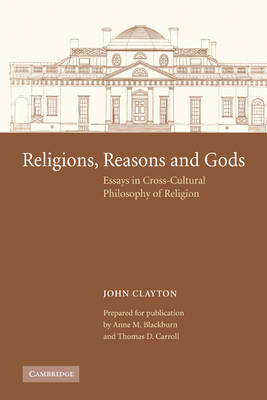 Religions, Reasons and Gods: Essays in Cross-cultural Philosophy of Religion (Paperback)