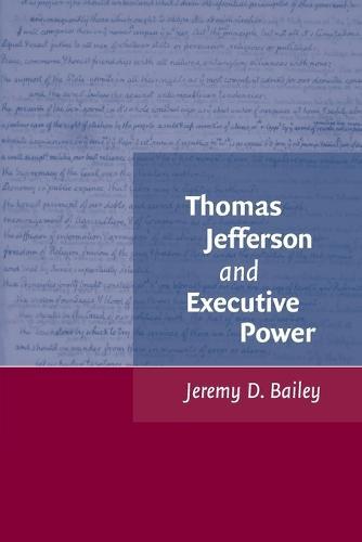 Thomas Jefferson and Executive Power (Paperback)