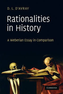 Rationalities in History: A Weberian Essay in Comparison (Paperback)