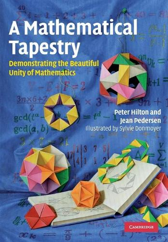 A Mathematical Tapestry: Demonstrating the Beautiful Unity of Mathematics (Paperback)