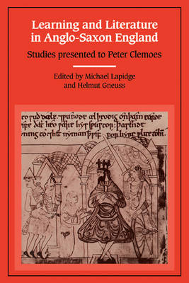 Learning and Literature in Anglo-Saxon England: Studies Presented to Peter Clemoes on the Occasion of his Sixty-Fifth Birthday (Paperback)