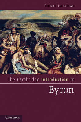 Cambridge Introductions to Literature: The Cambridge Introduction to Byron (Paperback)