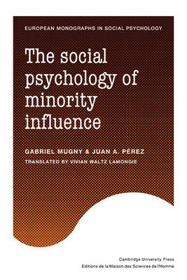 The Social Psychology of Minority Influence - European Monographs in Social Psychology (Paperback)