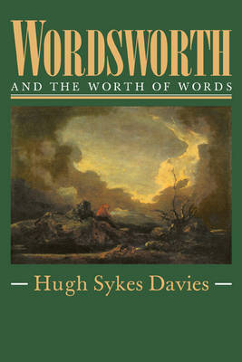 Wordsworth and the Worth of Words (Paperback)