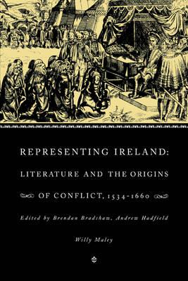 Representing Ireland: Literature and the Origins of Conflict, 1534-1660 (Paperback)
