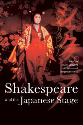 Shakespeare and the Japanese Stage (Paperback)