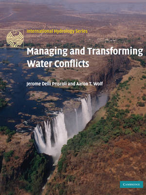 Managing and Transforming Water Conflicts - International Hydrology Series (Paperback)