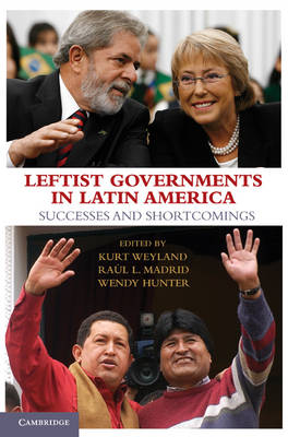 Leftist Governments in Latin America: Successes and Shortcomings (Paperback)