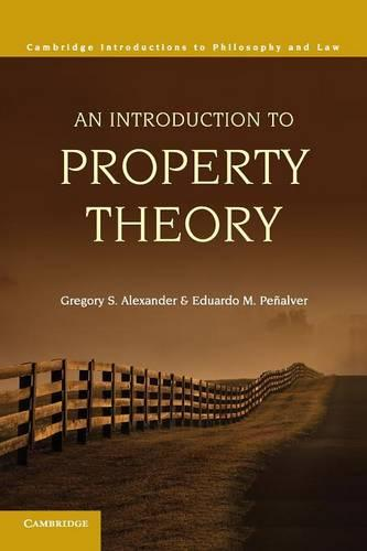 An Introduction to Property Theory - Cambridge Introductions to Philosophy and Law (Paperback)