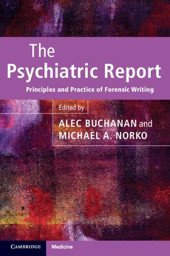 The Psychiatric Report: Principles and Practice of Forensic Writing (Paperback)
