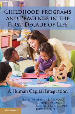Childhood Programs and Practices in the First Decade of Life: A Human Capital Integration (Paperback)