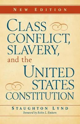 Class Conflict, Slavery, and the United States Constitution (Paperback)
