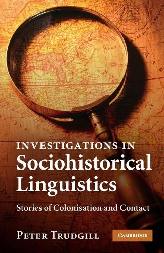 Investigations in Sociohistorical Linguistics: Stories of Colonisation and Contact (Paperback)