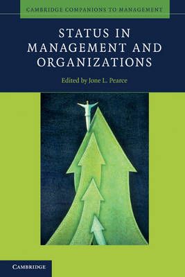 Cambridge Companions to Management: Status in Management and Organizations (Paperback)