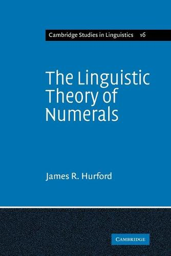 Cambridge Studies in Linguistics: The Linguistic Theory of Numerals Series Number 16 (Paperback)