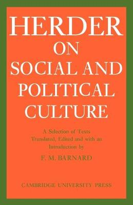 Cambridge Studies in the History and Theory of Politics: J. G. Herder on Social and Political Culture (Paperback)