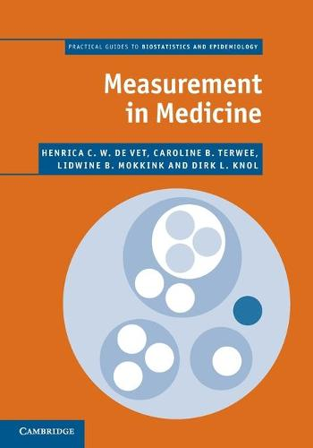 Measurement in Medicine: A Practical Guide - Practical Guides to Biostatistics and Epidemiology (Paperback)