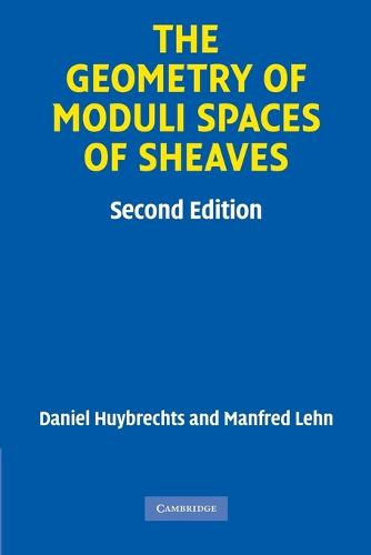 The Geometry of Moduli Spaces of Sheaves - Cambridge Mathematical Library (Paperback)