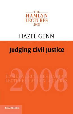 Judging Civil Justice - The Hamlyn Lectures (Paperback)