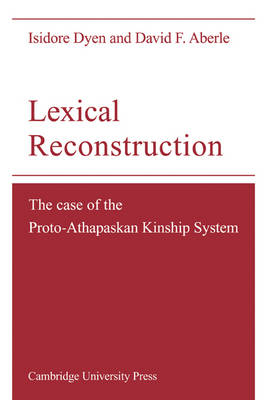 Lexical Reconstruction: The Case of the Proto-Athapaskan Kinship System (Paperback)